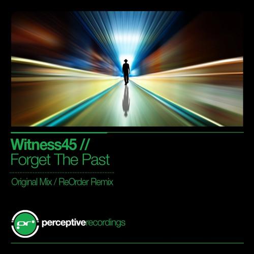 PR075 : Witness45 - Forget The Past (Original Mix)