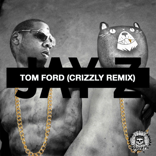 Tom Ford (Crizzly Remix)