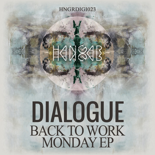 DIALOGUE - BACK TO WORK MONDAY EP (HNGR023)