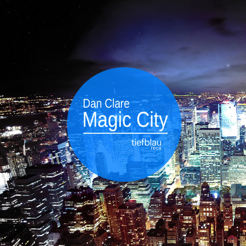 Dan Clare - Magic City (Dirty Edit) Out NOW
