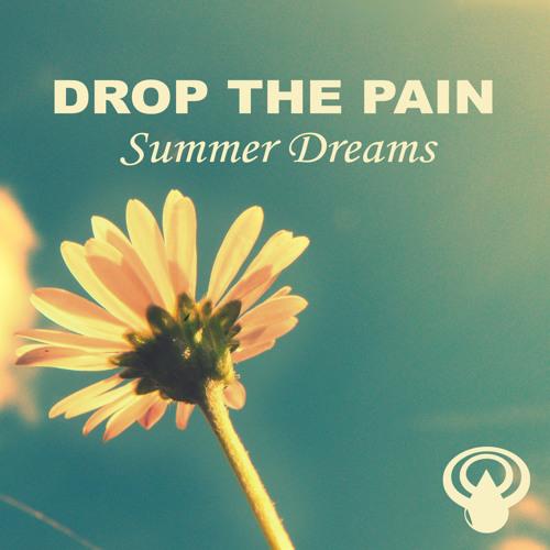 Drop The Pain - Summer Dreams