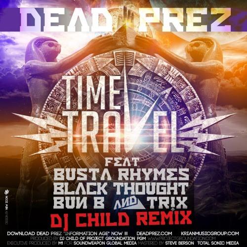 TIME TRAVEL RMX EP (DJ CHILD / Project Groundation) dead prez ft Busta, Black Thought, Bun B