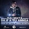 DILE A TU AMIGA - - DALMATA - - REGGAETON RMX 2013 - DJ ISM@ ! ♪