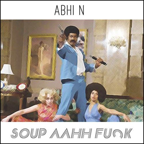 Abhi N - Soup-Aahh Funk