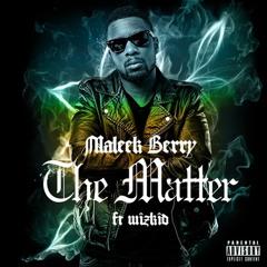 """Maleek Berry """"The Matter"""" Ft Wizkid"""
