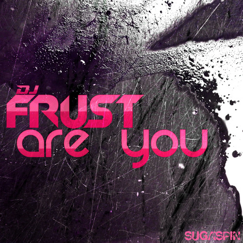 DJ Frust - Are You (Preview) [OUT NOW]