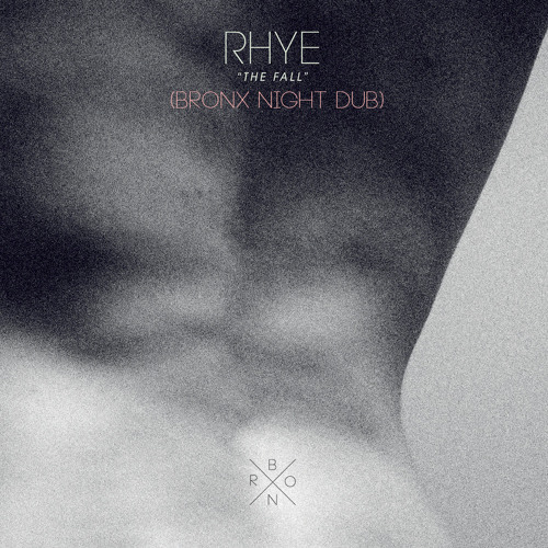 Rhye - The Fall (BRONX Night Dub) [Free Download]