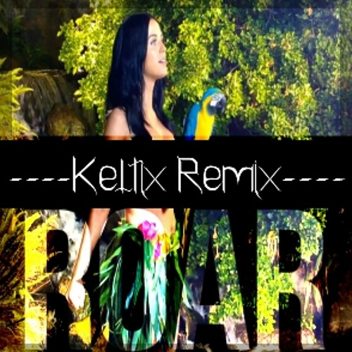 Katy Perry - Roar (Keltix Remix) [Mastered by Ricky Flynn]