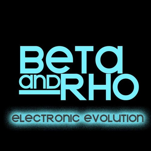 Beta & Rho Electronic Evolution Episode 7 Mixed By Alp