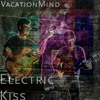 Title track off ELECTRIC KISS by VacationMind