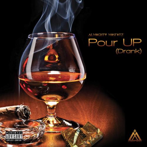 AlmightyMisfitz - Pour Up (Drank)
