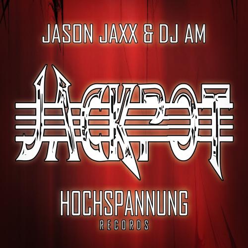 Jason Jaxx & DJ AM - JACKPOT (Main Mix)