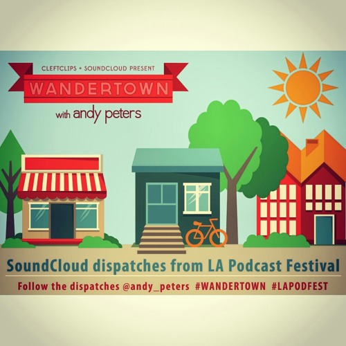 Wandertown: LA Podcast Festival - Pealing Back The Layers w/ Dave Ross & Brody Stevens