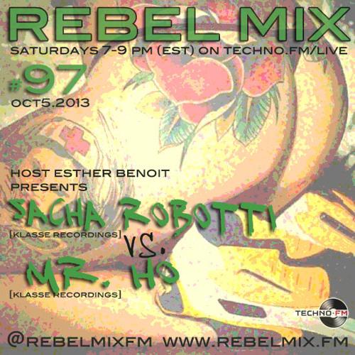 Rebel Mix #97 - Sacha Robotti vs Mr Ho (Klasse Recordings) - Oct5.2013
