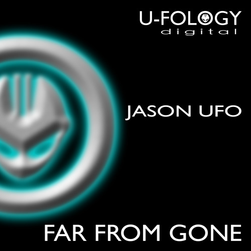 Jason UFO - Far From Gone   (OUT NOW!!!)
