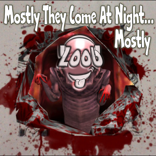 Mostly They Come At Night...Mostly