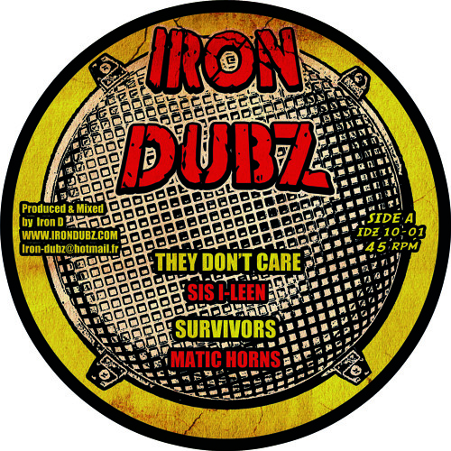 """IDZ 10-01  Sis I-Leen  """"They Don't Care"""" ,  Matic Horns - """"Survivors"""" , Iron Dubz """" Version & Dub"""""""
