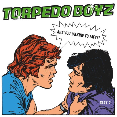 Torpedo Boyz - Are you talkin to me - Skeewiff Remix