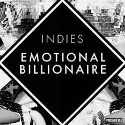 INDIES - Emotional Billionaire (Karlstroem Remake)