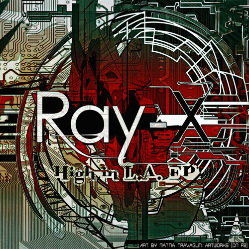 Ray-X - High In L.A. EP [Viral Conspiracy Records] [FREE DL]