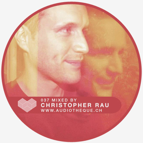audiotheque.037 mixed by CHRISTOPHER RAU