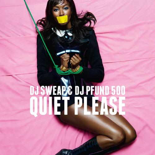 DJ Sweap & DJ Pfund 500 - Quiet Please Mixtape