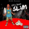 SLiM - IT'z Just SLiM