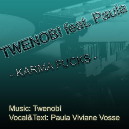 TWENOBI feat. Paula - Karma Fucks (Original Mix)