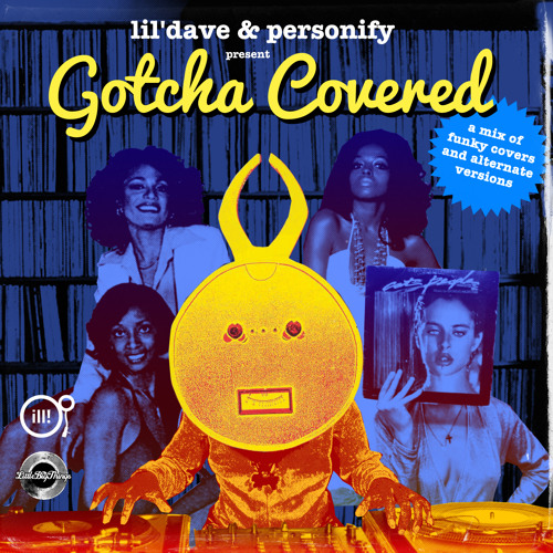 lil'dave & Personify present Gotcha Covered (NEW Download Link in Description)