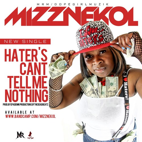 Haters Can' Tell Me Nothing - Mizznekol -