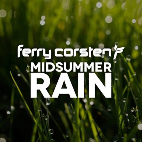 Ferry Corsten - Midsummer Rain (Original Extended) FREE DOWNLOAD