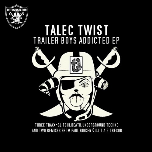 Dj T.A.G. / Trailer Boys Addicted Ep (Dark Techno Remix for Talec Twist ) InTensivStation Records