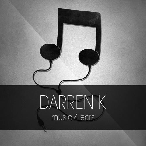 DARREN K - Music 4 Ears 2013
