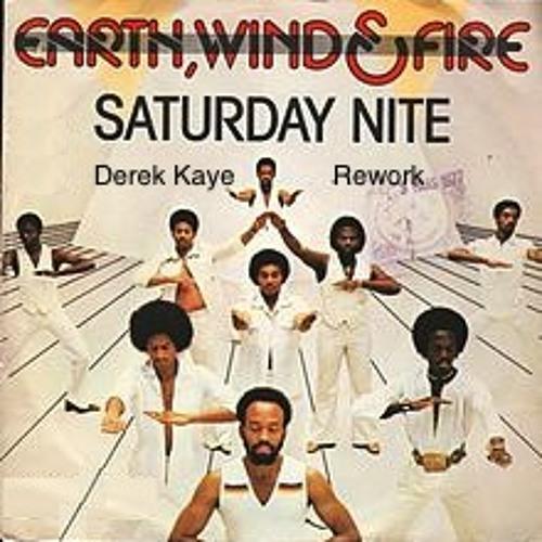 Earth Wind & Fire - Saturday Nite - Derek Kaye Rework
