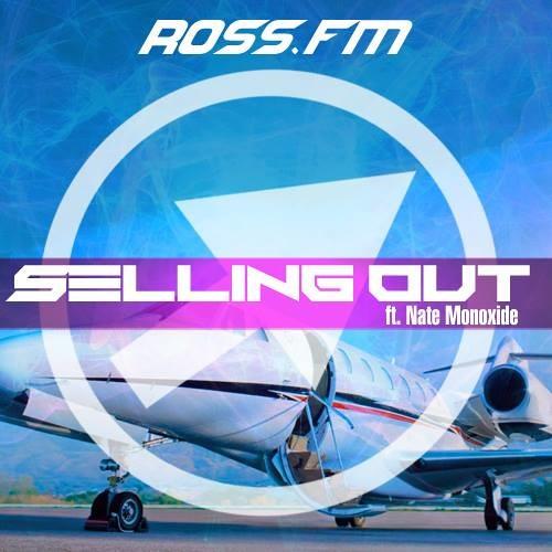 Ross.FM Ft. Nate Monoxide- Selling Out [Angoscia Remix]