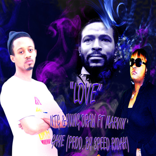 LOVE -NTG & YUNG DRAW (PROD. BY SPEED RIDAH)