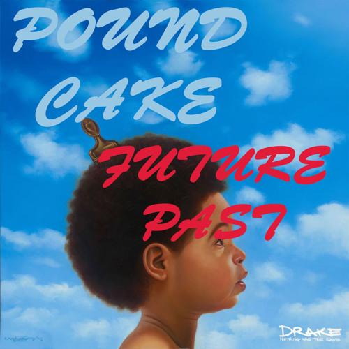PoundCake - Drake ft. Jayz (Future Past Cover)