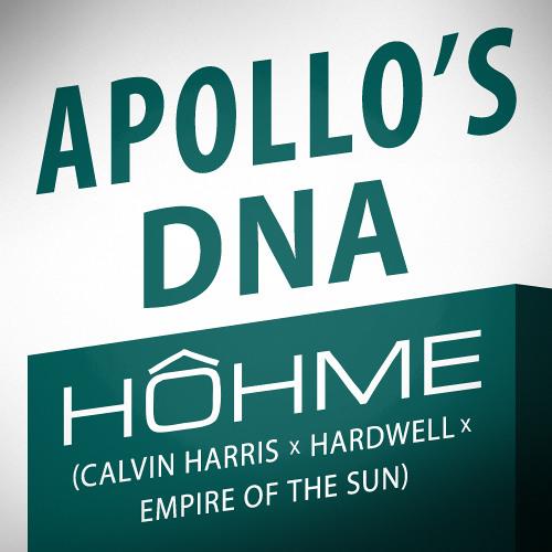 HOHME - Apollo's DNA (Calvin Harris x Hardwell x Empire Of The Sun)