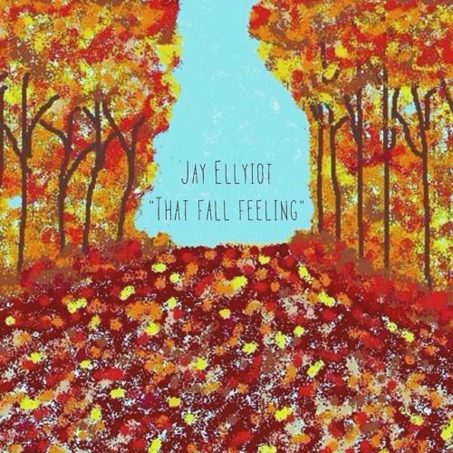Jay Ellyiot - That fall feeling