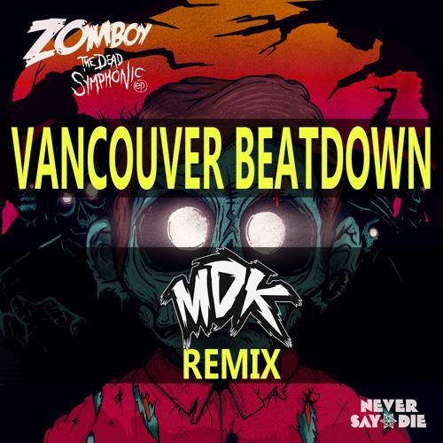 Zomboy - Vancouver Beatdown (MDK Remix) - [Free Download]