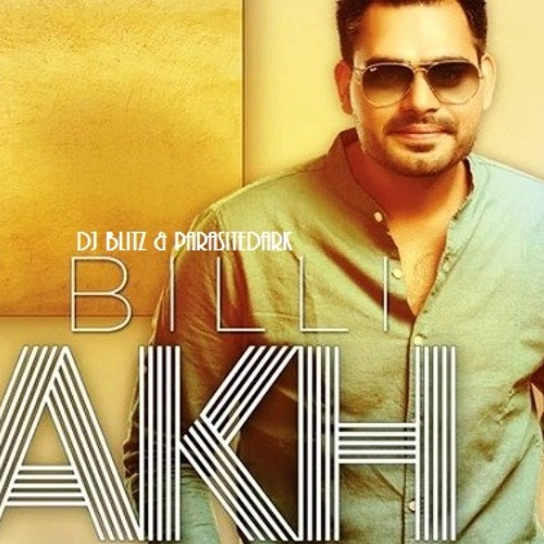 Billi Akh - Prabh Gill - Remixed by: DJ Blitz & ParasiteDARK