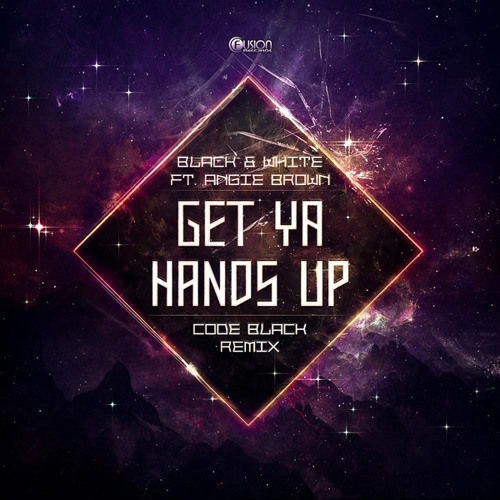 Black & White - Get Your Hands Up (Code Black Remix)