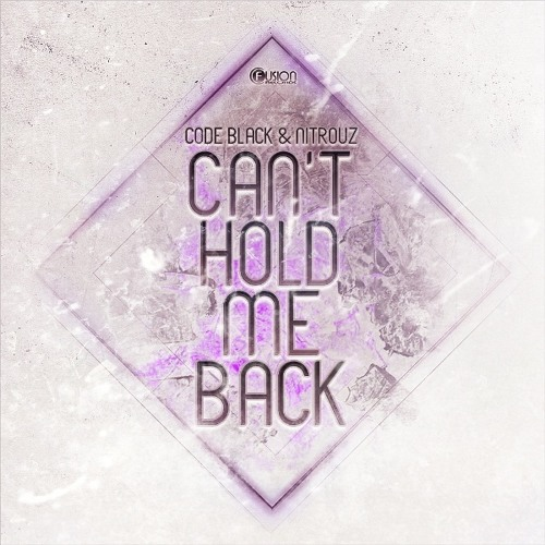 Code Black & Nitrouz - Can't Hold Me Back