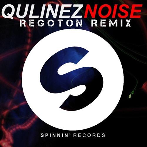 Qulinez - Noise (Regoton Remix) (FREE DOWNLOAD)