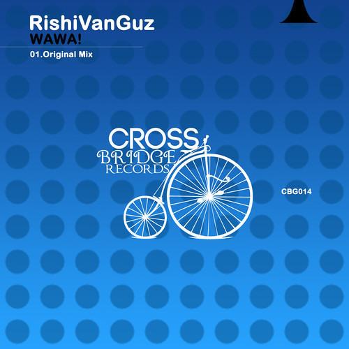 Rishi Van Guz - WAWA! (Original Mix [Crossbridge Records] (OUT NOW)