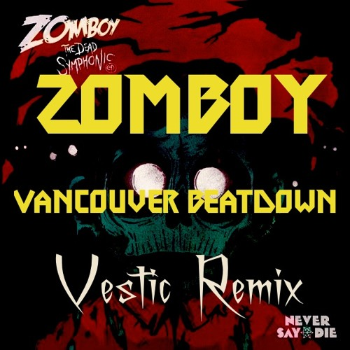 Zomboy - Vancouver Beatdown (Vestic Remix) [FREE DOWNLOAD]