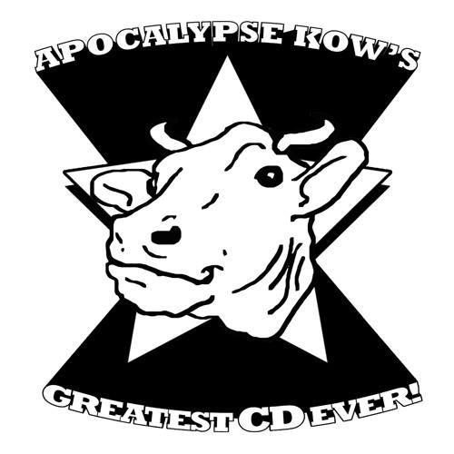 Apocalypse Kow's Greatest CD Ever!