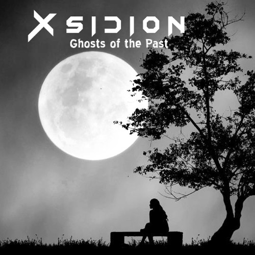 Ghosts Of The Past- Xsidion