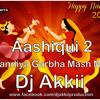 Aashiqui 2 (Dandiya Garbha Mash Mix)-Dj Akkii