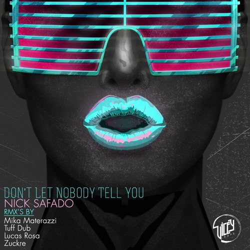 Nick Safado - Don't Let Nobody Tell You (Zuckre's Nobody Told Me Remix) [Vicey Loops] Out Now!!!
